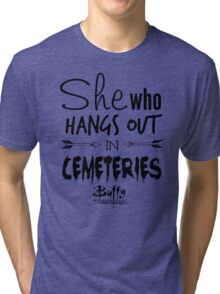 She Who Hangs Out in Cemeteries (Black) Tri-blend T-Shirt