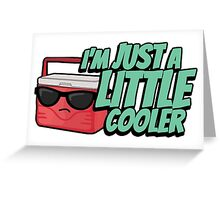I'm just a little cooler - 4 Greeting Card
