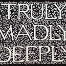 Truly Madly Deeply by Donna Huntriss