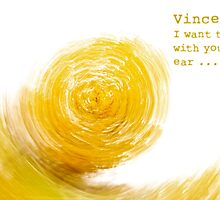 Vincent, I want to See with your Ear  by Vahid Nassiri
