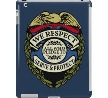 Respect to Those Who Serve & Protect - Law Enforcement Lives Matter - All Lives Matter - Police Appreciation - Blue Lives Matter iPad Case/Skin