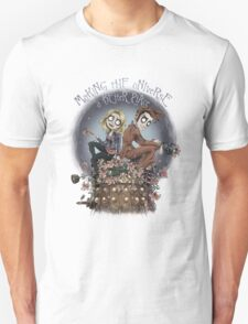 Making The Universe A Better Place Unisex T-Shirt