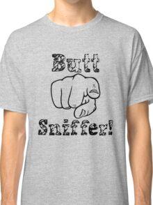 Butt Sniffer! Classic T-Shirt