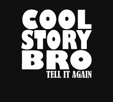Cool Story Bro Tell It Again Unisex T-Shirt
