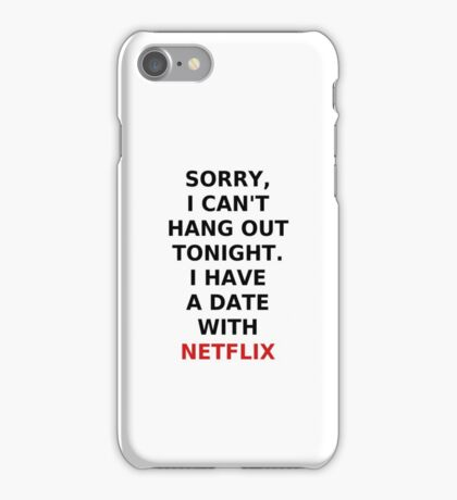 I Have A Date With Netflix iPhone Case/Skin