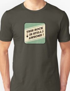 This Rock Is Still Awsome T-Shirt