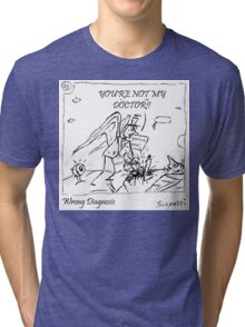 Wrong Diagnosis Tri-blend T-Shirt