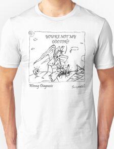 Wrong Diagnosis Unisex T-Shirt