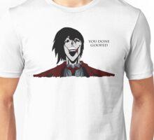 Alucard - You Done Goofed. Unisex T-Shirt