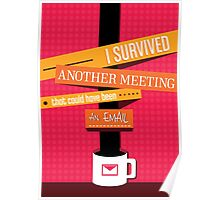 I Survived Another Meeting That Could Have Been An Email! Poster