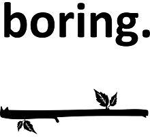 Boring - Deeztinguish Yourself Photographic Print