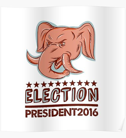 Election President 2016 Republican Elephant Mascot Poster