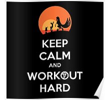 Keep Calm and Workout Hard Poster