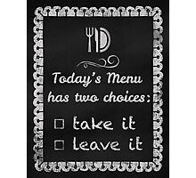 Todays Menu Kitchen Humor Chalkboard metal art prints Photographic Print