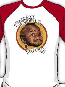 Mr Gary T Coleman - Whatchoo talkin'bout FOOL!?! T-Shirt