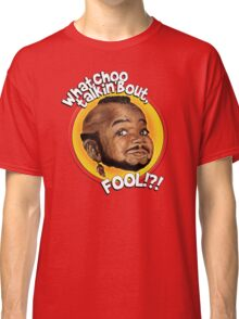 Mr Gary T Coleman - Whatchoo talkin'bout FOOL!?! Classic T-Shirt