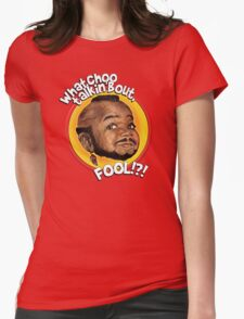 Mr Gary T Coleman - Whatchoo talkin'bout FOOL!?! Womens Fitted T-Shirt