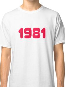 1981 - Born in the eighties - T-shirt Sweater & Top Classic T-Shirt