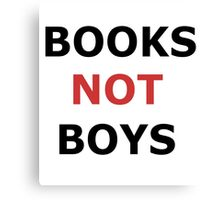 Books not boys Canvas Print