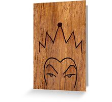 The Evil queen Greeting Card