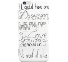 If I could have one dream granted iPhone Case/Skin