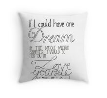 If I could have one dream granted Throw Pillow