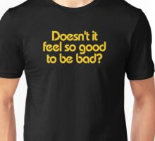 Minions - Doesn't it feel so good to be bad? Unisex T-Shirt