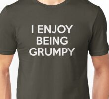I Enjoy Being Grumpy Unisex T-Shirt