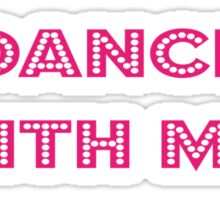Dance With Me T-shirt - Disco Dancing Clothing - Clubbing Top Sticker