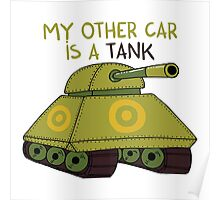 My other car is a tank Poster