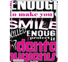 sweet enough to make you smile skilled enough to protect it dental hygienist iPad Case/Skin