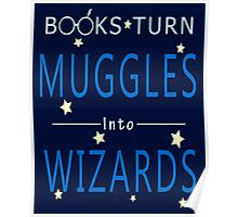 Read Addicted - Books Turn Muggles Into Wizzards Poster