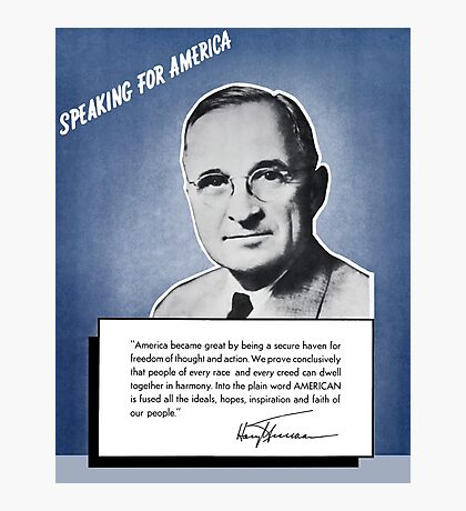 President Truman -- Speaking For America Photographic Print