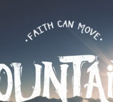 Faith > Mountains Sticker