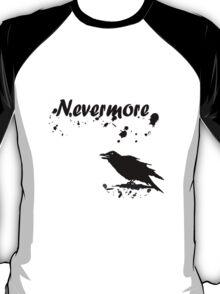 Nevermore geek funny nerd T-Shirt