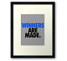 WINNERS ARE MADE. Framed Print