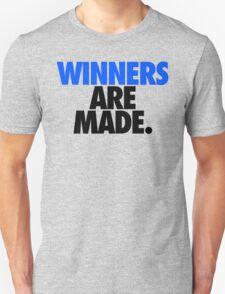 WINNERS ARE MADE. T-Shirt