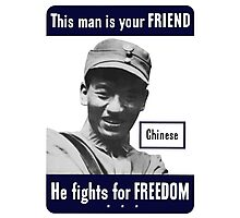 Chinese -- This Man Is Your Friend Photographic Print