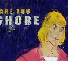 He Man Shore by shore