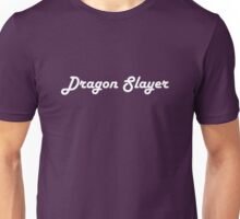Dragon Slayer - My Dream Job Unisex T-Shirt