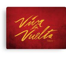 Viva la Vuelta Canvas Print
