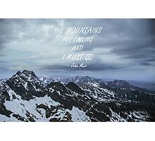 Mountains are calling Photographic Print