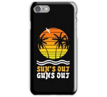 Suns out guns out suns geek funny nerd iPhone Case/Skin