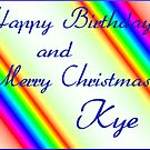 Happy Birthday and Merry Christmas Kye by Bernie Stronner