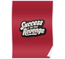 SUCCESS IS THE BEST REVENGE Poster