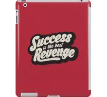 SUCCESS IS THE BEST REVENGE iPad Case/Skin