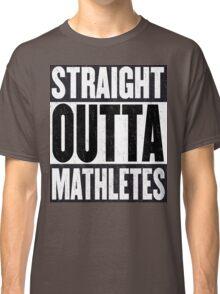 Straight Outta Mathletes Classic T-Shirt