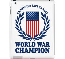 Undisputed world war champions geek funny nerd iPad Case/Skin