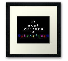 ZX Spectrum - We must perform a Quirkafleeg Framed Print