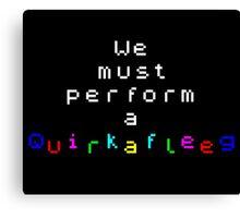 ZX Spectrum - We must perform a Quirkafleeg Canvas Print